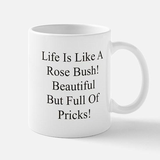 Life Is Ljke A Rose Bush Mug