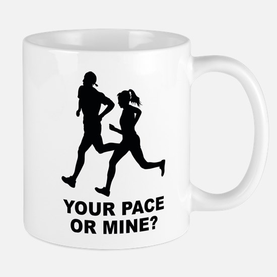Your Pace Or Mine? Mug