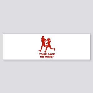Your Pace Or Mine? Sticker (Bumper)