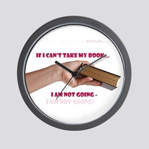 If I cant take my book Wall Clock