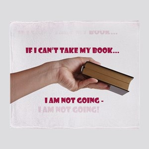 If I cant take my book Throw Blanket