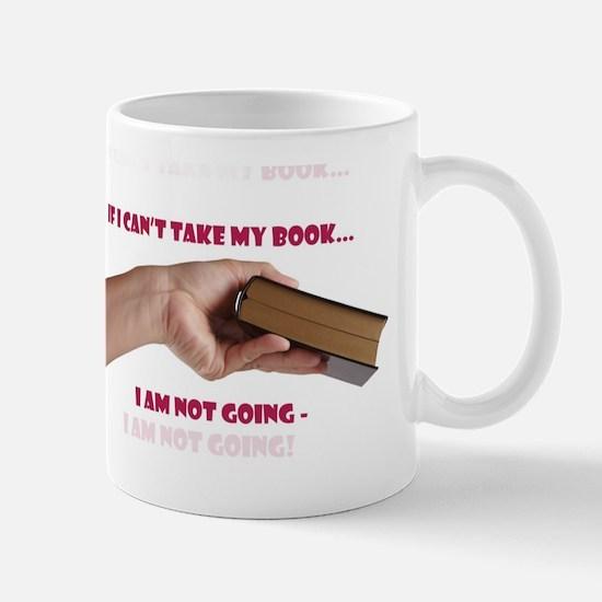If I cant take my book Mugs