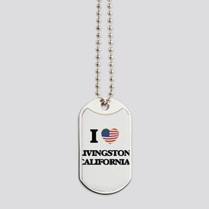 I love Livingston California USA Design Dog Tags