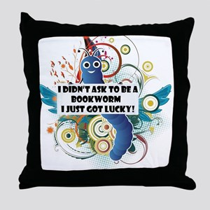 I didn't ask to be a bookworm Throw Pillow