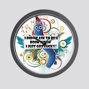 I didn't ask to be a bookworm Wall Clock