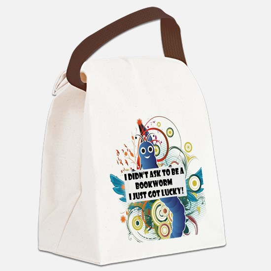 I didn't ask to be a bookworm Canvas Lunch Bag
