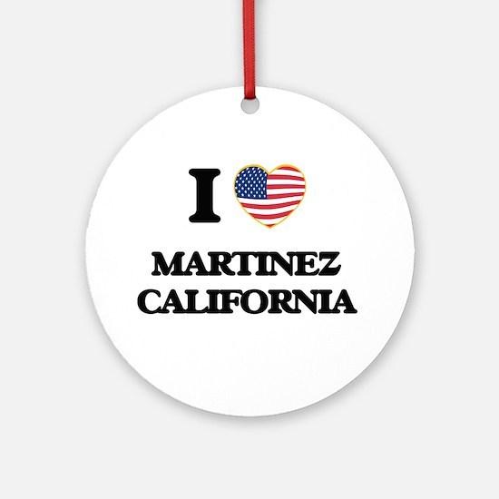 I love Martinez California USA De Ornament (Round)