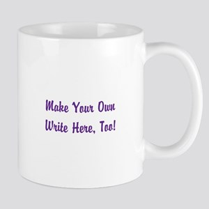 Make Your Own Cursive Saying/Mem 11 oz Ceramic Mug