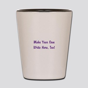 Make Your Own Cursive Saying/Meme Creat Shot Glass