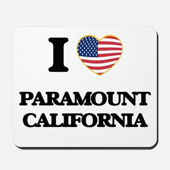 I love Paramount California USA Design Mousepad