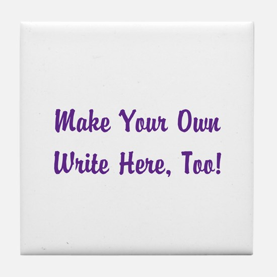 Make Your Own Cursive Saying/Meme Cre Tile Coaster