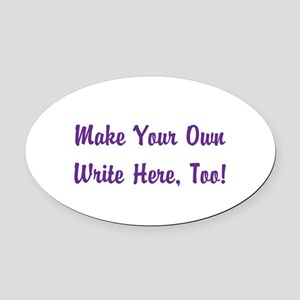 Make Your Own Cursive Saying/Meme Oval Car Magnet