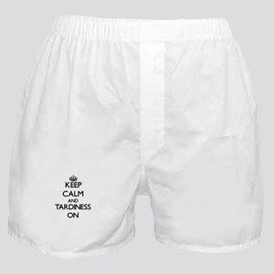 Keep Calm and Tardiness ON Boxer Shorts