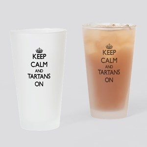 Keep Calm and Tartans ON Drinking Glass