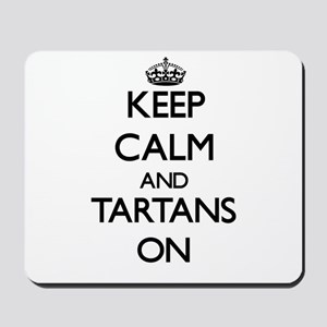 Keep Calm and Tartans ON Mousepad