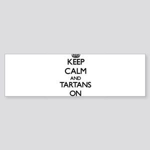 Keep Calm and Tartans ON Bumper Sticker