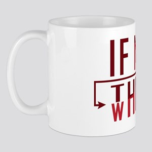 If Not Now, Then When? Mug