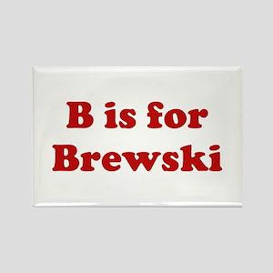 B is for Brewski Rectangle Magnet