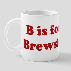 B is for Brewski Mug