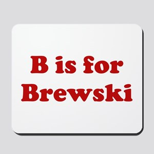 B is for Brewski Mousepad