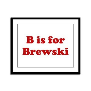 B is for Brewski Framed Panel Print
