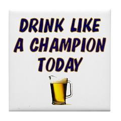 Drink Like a Champion Tile Coaster