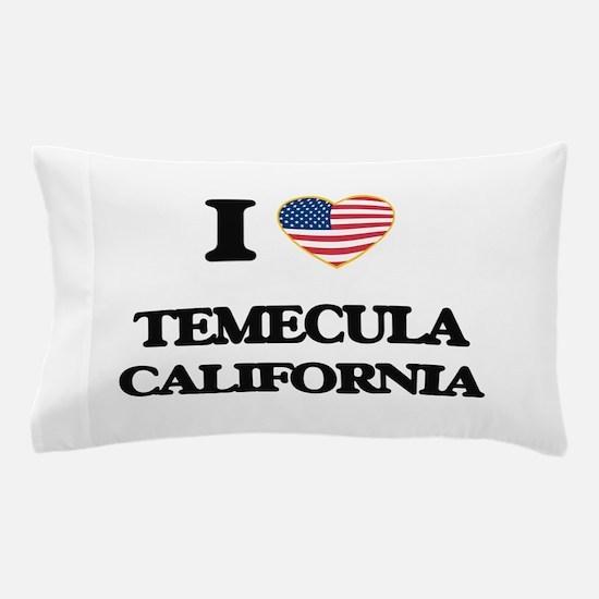 I love Temecula California USA Design Pillow Case