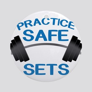 Practice Safe Sets Ornament (Round)
