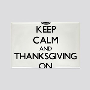 Keep Calm and Thanksgiving ON Magnets