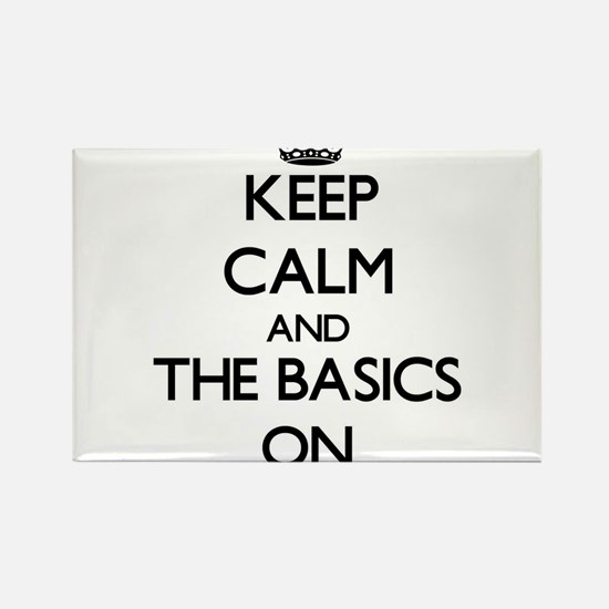 Keep Calm and The Basics ON Magnets