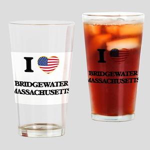 I love Bridgewater Massachusetts US Drinking Glass