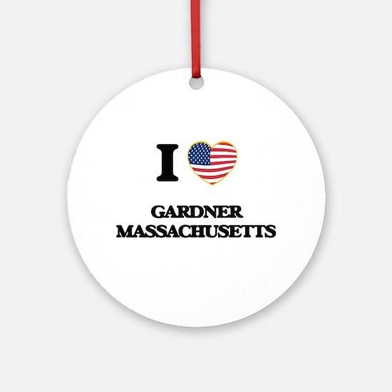 I love Gardner Massachusetts Ornament (Round)