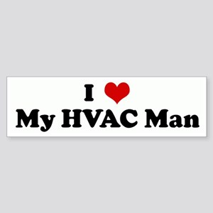 I Love My HVAC Man Bumper Sticker