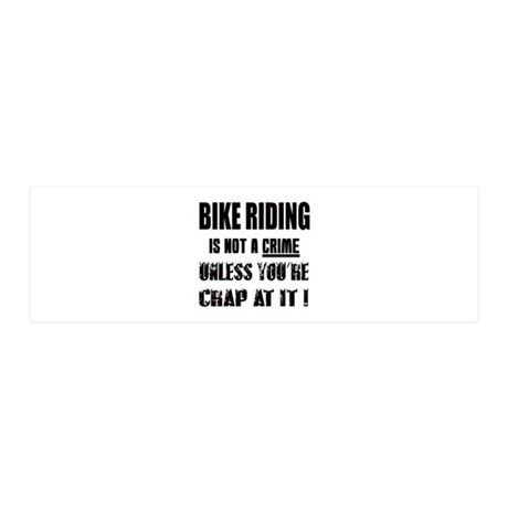 Bike Riding is not a crime Unless 36x11 Wall Decal