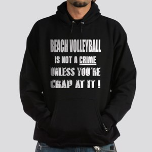 Beach Volleyball is not a crime Unle Hoodie (dark)