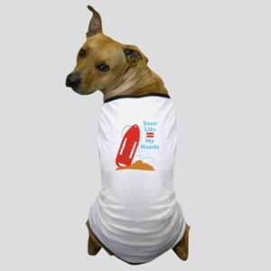 Your Life My Hands Dog T-Shirt