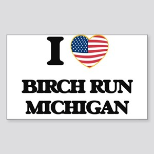 I love Birch Run Michigan Sticker