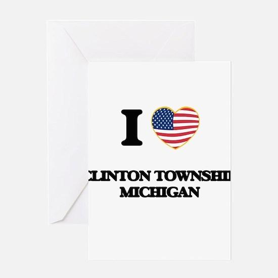 I love Clinton Township Michigan Greeting Cards