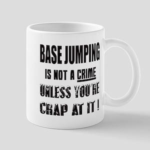 Base Jumping is not a crime Unle 11 oz Ceramic Mug