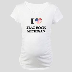I love Flat Rock Michigan Maternity T-Shirt