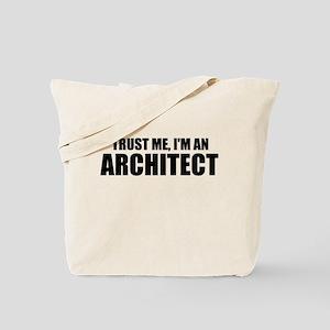 Trust Me, I'm An Architect Tote Bag