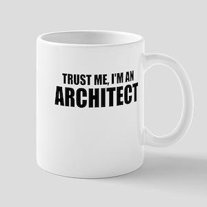 Trust Me, I'm An Architect Mugs