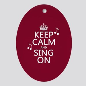 Keep Calm and Sing On Ornament (Oval)