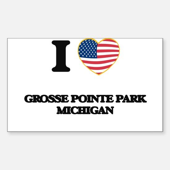 I love Grosse Pointe Park Michigan Decal