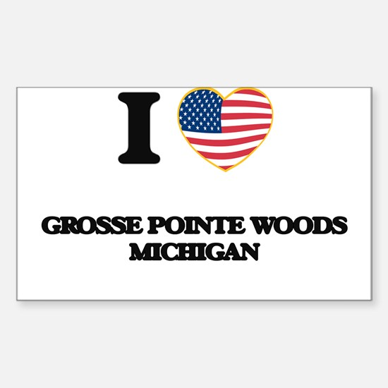 I love Grosse Pointe Woods Michigan Decal