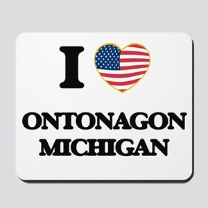 I love Ontonagon Michigan Mousepad
