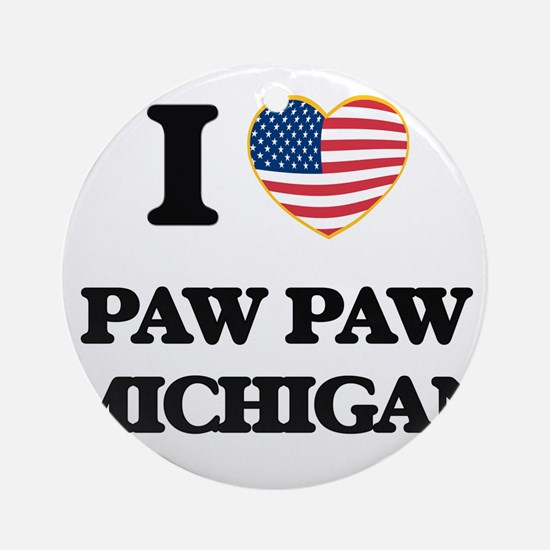 I love Paw Paw Michigan Ornament (Round)