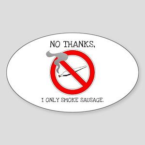 I Only Smoke Sausage Oval Sticker