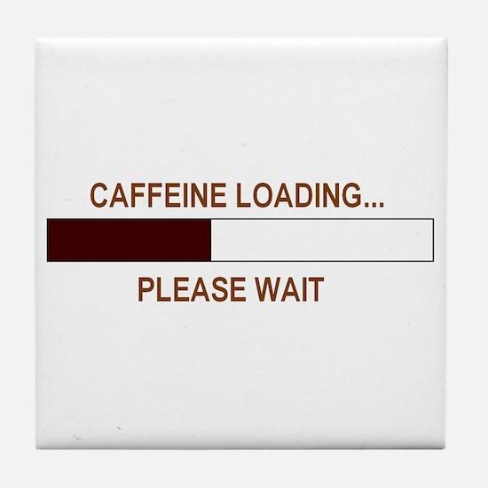 CAFFEINE LOADING... Tile Coaster