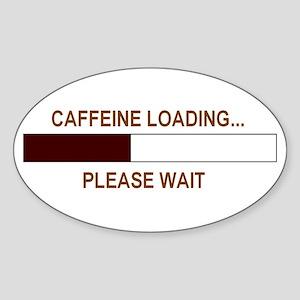 CAFFEINE LOADING... Oval Sticker